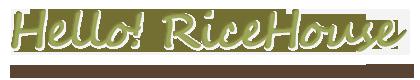 Hello! RiceHouse - ver.3